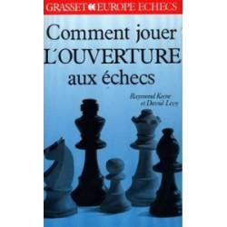 KEENE - Comment jouer l'ouverture aux échecs