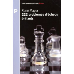 MAYER - 222 problèmes d'échecs brillants