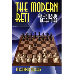 DELCHEV - The Modern Reti, An Anti-Slav Repertoire