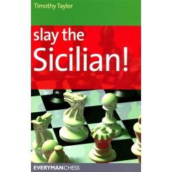 TAYLOR - Slay the Sicilian!