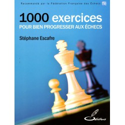 ESCAFRE - 1000 exercices pour bien progresser aux échecs