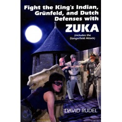 RUDEL - Fight the King's Indian, Grünfeld, and Dutch Defenses with Zuka