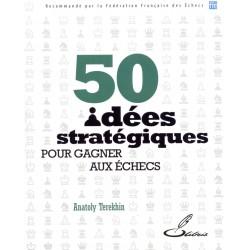 TEREKHIN - 50 Idées Stratégiques Pour Gagner aux Echecs