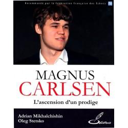 MIKHALCHISHIN & STETSKO - Magnus Carlsen L'ascension d'un prodige