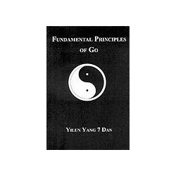 YANG YILUN - Fundamental Principles of Go