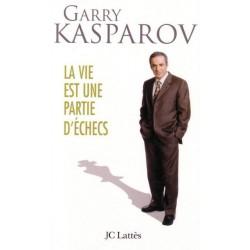 KASPAROV - La vie est une partie d'échecs