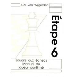 BRUNIA & VAN WIJGERDEN - Jouons aux échecs : Manuel du joueur confirmé Etape 6