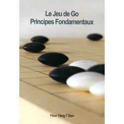 YANG YILUN - Le jeu de Go Principes Fondamentaux