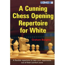 BURGESS - A Cunning Chess Opening Repertoire for White