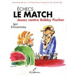 Khmelnitsky - Echecs le match : Jouez contre Bobby Fischer