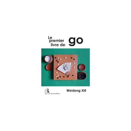 Weidong Xie - Le premier livre de go