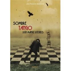 Bouchard - Sombre tango d'un maître d'échecs