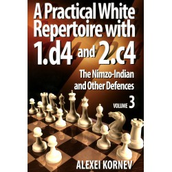 Kornev - A practical white repertoire with 1. d4 and 2. c4 (vol.3)