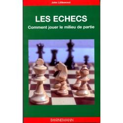 Littlewood - Les échecs Comment jouer le milieu de partie