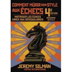 SILMAN - Comment mûrir son Style aux échecs (4 ème Edition)