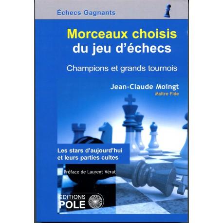 Moingt - Morceaux choisi du jeu d'échecs