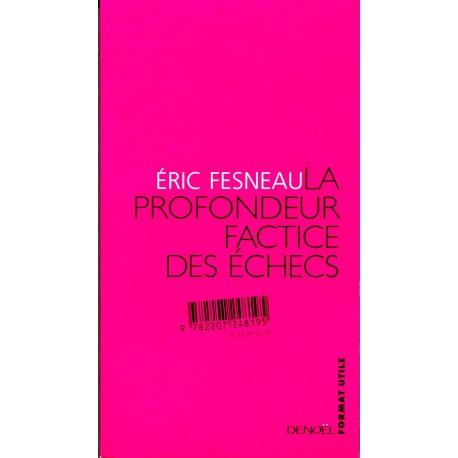 Fesneau - La profondeur factice des échecs