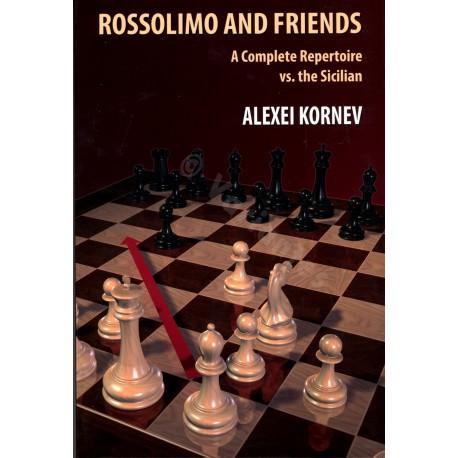 Kornev - Rossolimo and Friends. A Complete Repertoire vs. the Sicilian
