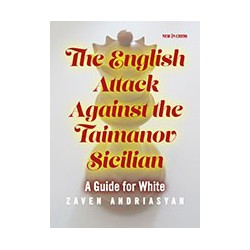 Andriasyan - The English Attack Against the Taimanov Sicilian A Guide for White