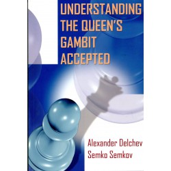 Delchev and Semkov - Understanding the Queen's Gambit accepted
