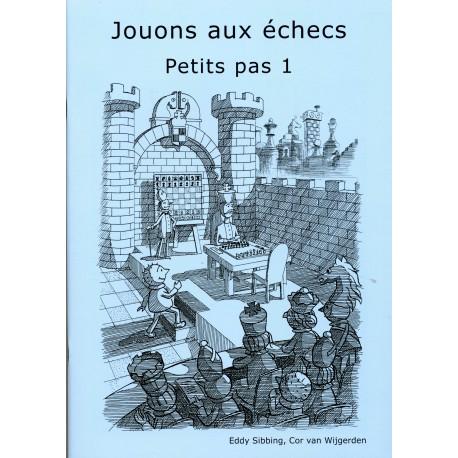 BRUNIA & VAN WIJGERDEN - Jouons aux échecs - Méthode par étapes: Petits pas Etape 1