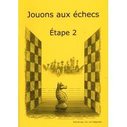 BRUNIA & VAN WIJGERDEN - Jouons aux échecs - Méthode par étapes: Etape 2