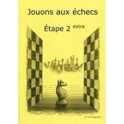 BRUNIA & VAN WIJGERDEN - Jouons aux échecs - Méthode par étapes: Etape 2 Extra