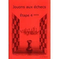 BRUNIA & VAN WIJGERDEN - Jouons aux échecs - Méthode par étapes: Etape 4 Extra