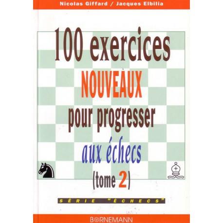GIFFARD, ELBILIA - 100 exercices nouveaux pour progresser aux échecs, tome 2)