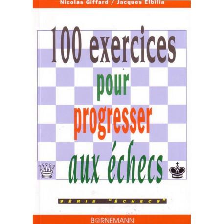 GIFFARD, ELBILIA - 100 exercices pour progresser aux échecs