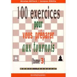 GIFFARD, ELBILIA - 100 exercices pour vous préparer aux tournois, tome 3
