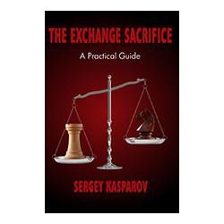 Kasparov - The Exchange Sacrifice
