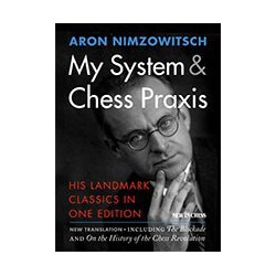 Nimzowitsch - My System & Chess Praxis