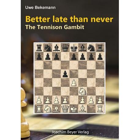 Bekemann - Better late then never - The Tennison Gambit