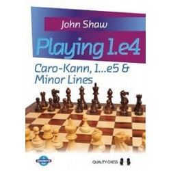 Shaw - Playing 1.e4 - Caro-Kann, 1...e5 & Minor Lines (Hard cover)