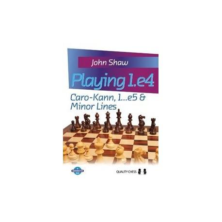 Shaw - Playing 1.e4 - Caro-Kann, 1...e5 & Minor Lines (Hard cover)