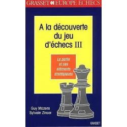 MAZENS - A la découverte du jeu d'échecs, tome 3
