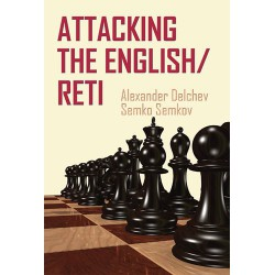 Delchev & Semkov - Attacking the English/Reti