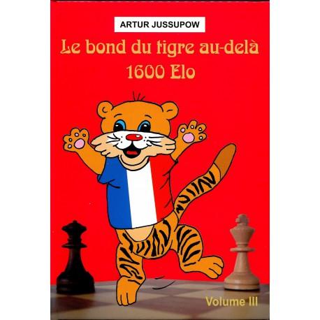 Jussupow - Bond du tigre au delà 1600 ELO vol 3
