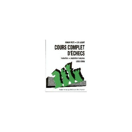 ALBURT, PELTS - Cours complet d'échecs