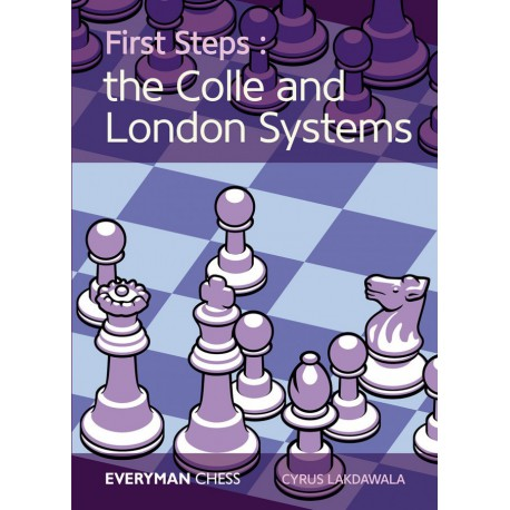 Lakdawala - First Steps: Colle and London Systems