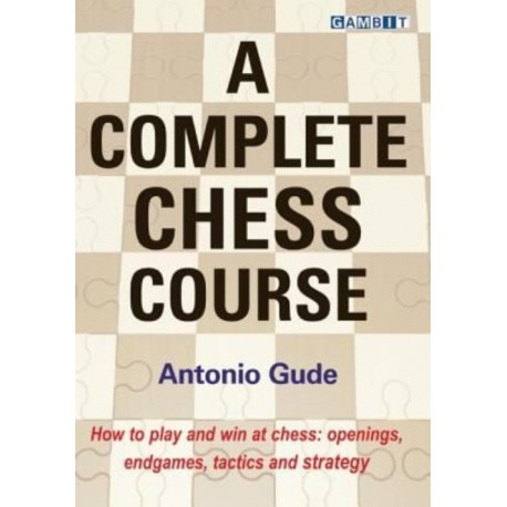 Gude - A Complete Chess Course