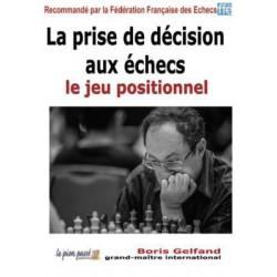 Gelfand - La prise de décision aux échecs - le jeu positionnel