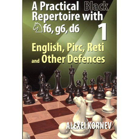 Kornev - Practical Black Repertoire with Nf6, g6, d6 1