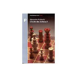 KOBLENTZ - L'école des échecs, tome 1