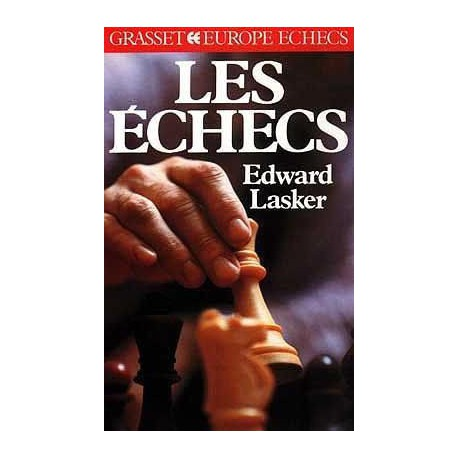 LASKER Ed. - Les Echecs