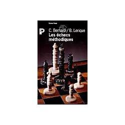 BERNARD, LERIQUE - Les échecs méthodiques