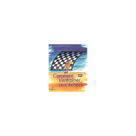 HALL - Comment s'entraîner aux échecs
