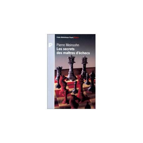 MEINSOHN - Les secrets des maîtres d'échecs
