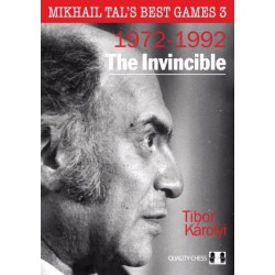 The Invincible - Mikhail Tal's Best Games 3 (1972-1992) (HARDCOVER)